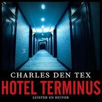 Hotel Terminus - Charles den Tex