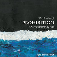Prohibition: A Very Short Introduction - W.J. Rorabaugh