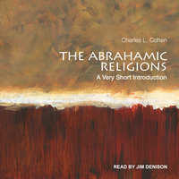 The Abrahamic Religions: A Very Short Introduction - Charles L. Cohen