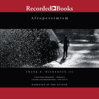 Afropessimism - Frank Wilderson, III