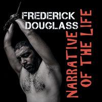Frederick Douglass - Narrative of the Life - Frederick Douglass