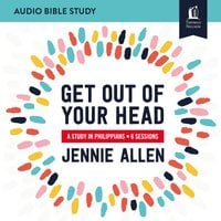 Get Out of Your Head: Audio Bible Studies: A Study in Philippians - Jennie Allen