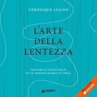 L'arte della lentezza - Véronique Aiache