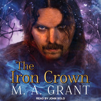 The Iron Crown - M.A. Grant