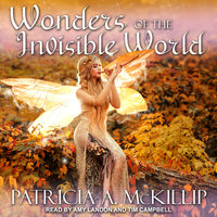 Wonders of the Invisible World - Patricia A. McKillip