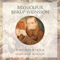 Brynjólfur biskup Sveinsson - Torfhildur Hólm