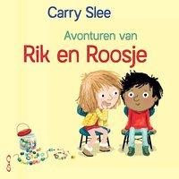 Avonturen van Rik en Roosje - Carry Slee
