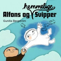 Alfons og hemmelige Svipper - Gunilla Bergström