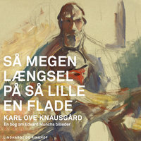 Så megen længsel på så lille en flade - Karl Ove Knausgård