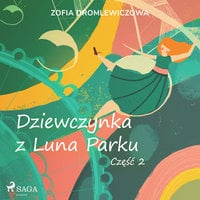 Dziewczynka z Luna Parku: część 2 - Zofia Dromlewiczowa