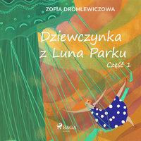 Dziewczynka z Luna Parku: część 1 - Zofia Dromlewiczowa