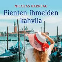 Pienten ihmeiden kahvila - Nicolas Barreau
