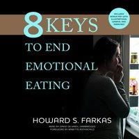 8 Keys to End Emotional Eating - Howard S. Farkas