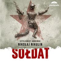 Sołdat - Nikołaj Nikulin