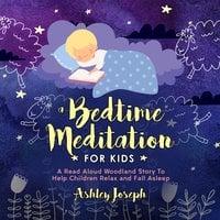 A Bedtime Meditation for Kids - Ashley Joseph