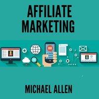 Affiliate Marketing - Michael Allen