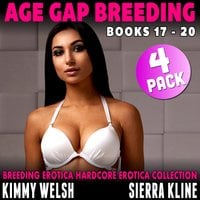 Age Gap Breeding Books 17 - 20 : 4-Pack (Breeding Erotica Hardcore Erotica Collection) - Kimmy Welsh