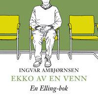 Ekko av en venn - Ingvar Ambjørnsen