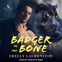 Badger to the Bone - Shelly Laurenston