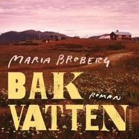 Bakvatten - Maria Broberg