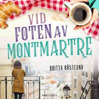 Vid foten av Montmartre - Britta Röstlund