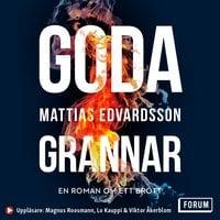 Goda grannar - Mattias Edvardsson