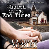 Church in the End Times - Chuck Missler