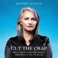 Cut The Crap - Joanne Antoun