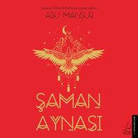 Şaman Aynası - Asu Mansur