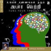 Ungal Ennangal Tharum Abaara Vetri - Audio Book - Dr. Udhayasandron