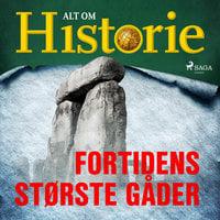 Fortidens største gåder - Alt Om Historie