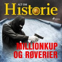 Millionkup og røverier - Alt Om Historie