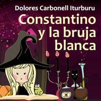 Constantino y la bruja blanca - Dolores Carbonell Iturburu