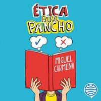 Ética para Pancho - Miguel Carmena