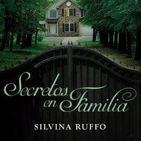 Secretos en familia - Silvina Ruffo