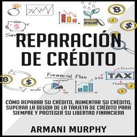 Reparación de Crédito - Armani Murphy