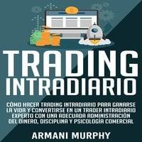Trading Intradiario - Armani Murphy