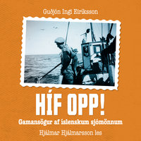 Híf opp! – gamansögur af íslenskum sjómönnum - Guðjón Ingi Eiríksson