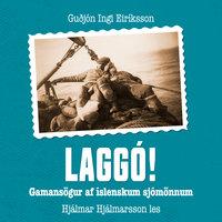 Laggó! – gamansögur af íslenskum sjómönnum - Guðjón Ingi Eiríksson