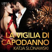 La vigilia di Capodanno - Breve racconto erotico - Katja Slonawski
