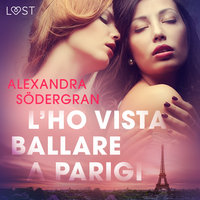 L'ho vista ballare a Parigi - Breve racconto erotico - Alexandra Södergran