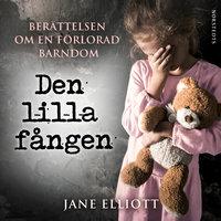 Den lilla fången: Berättelsen om en förlorad barndom - Jane Elliott