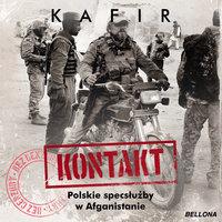Kontakt. Polskie specsłużby w Afganistanie - Kafir .
