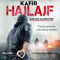 Hajlajf. Czysta prawda o brudnej służbie - Kafir ., Łukasz Maziewski