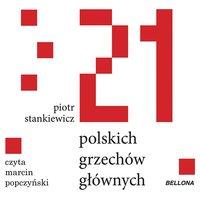 21 polskich grzechów głównych - Piotr Stankiewicz