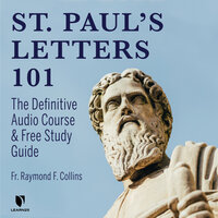 St. Paul's Letters 101: How to Read and Understand the the Apostle Paul's Epistles - Raymond F. Collins
