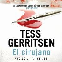 El Cirujano - Tess Gerritsen