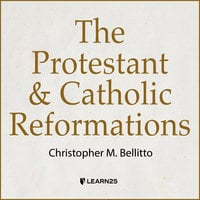 The Protestant and Catholic Reformations - Christopher M. Bellitto