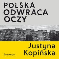 Polska odwraca oczy - Justyna Kopińska