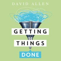 Getting Things Done - David Allen